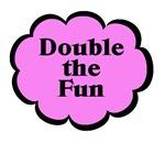 Double The Fun! TWINS
