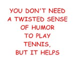 Funny tennis joke on gifts and t-shirts.