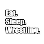 Eat. Sleep. Wrestling.