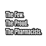 Few. Proud. Pharmacists.