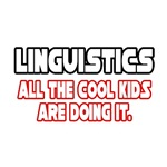Linguistics, All the Cool Kids...