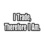 I Trade, Therefore I Am
