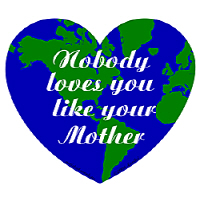 Nobody Loves You Like Your Mother
