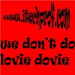 we don't do lovie dovie everywhere