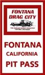 Fontana Drag Strip Pit Pass