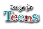 Designs for Teens