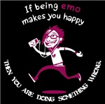 If being emo makes you happy then you are doing so
