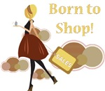 Born to Shop!!!