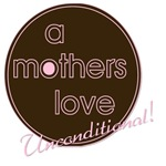 A Mother's Love - Unconditional!