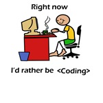 I'd rather be coding