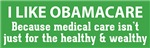 I Like Obamacare because every American deserves h