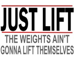 JUST LIFT THEMSELVES