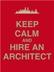 Keep Calm and Hire an Architect