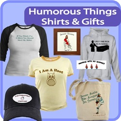 Humorous Things Shirts And Gifts