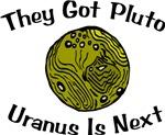 They Got Pluto Uranus Is Next