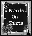 WORDS ON SHIRTS AND GIFTS