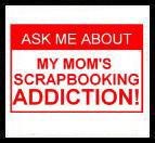 Mom's Scrapbooking Addiction
