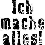 German Ich mache alles! T-Shirt