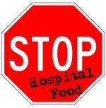 Stop Hospital Food