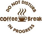 Do Not Disturb Coffee Break