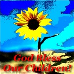 God Bless Our Children!