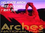 Delicate Arch Free-Soloed 7 May 2006