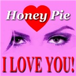 Honey Pie I Love You!
