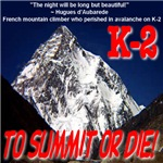 K-2 Memorial To Summit Or Die!