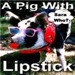A pig with lipstick...Sara who?