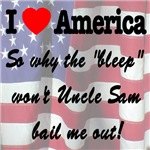 I Love America Bail Me Out