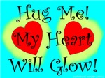 Hug Me My Heart Will Glow!