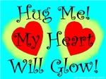 Hug Me My Heart Will Glow!