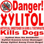 Danger! Xylitol Kills Dogs!