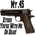 My .45 With Me Or Dead
