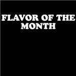 Flavor of the Month Shirts