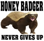 Honey Badger Never Gives Up