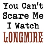 You Cant Scare Me I Watch Longmire