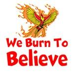 We Burn To Believe