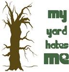 My yard hates me