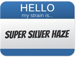 Hello My Strain Is: Super Silver Haze