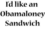 I'd Like an Obamaloney Sandwich