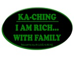 KA-CHING - I AM RICH WITH FAMILY