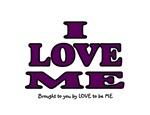 I LOVE ME
