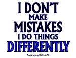 I DON'T MAKE MISTAKES....