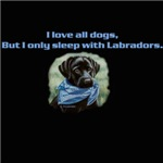 I only sleep with black Labradors