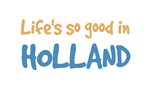Life is so good in Holland