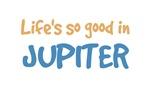 Life is so good in Jupiter