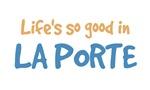 Life is so good in La Porte
