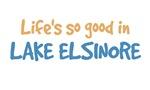 Life is so good in Lake Elsinore