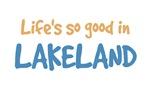 Life is so good in Lakeland